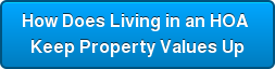 How Does Living in an HOA  Keep Property Values Up
